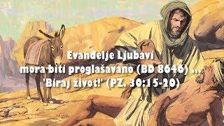 ZAPOVIJEDI LJUBAVI - 4. Evanđelje Ljubavi mora biti proglašavano (BD 8646) ... 'Biraj život!'
