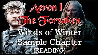 Aeron I /The Forsaken THE WINDS OF WINTER Sample Chapter (READING)
