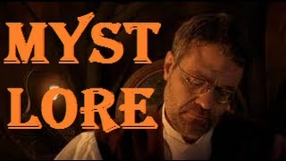 Some Myst Lore Explained