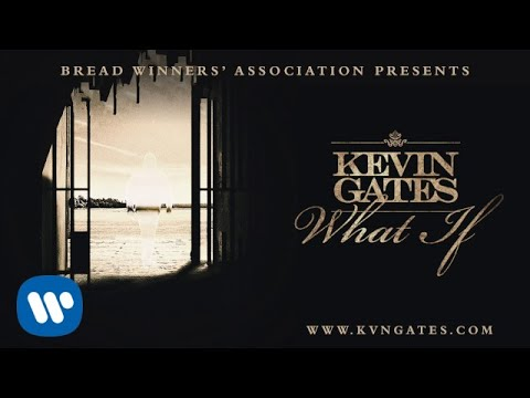 Kevin Gates - What If [Official Audio] #1