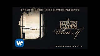 Kevin Gates - What If [Official Audio]