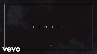 Tender - Smoke (Official Audio)