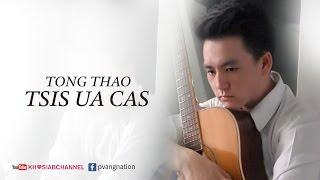 Tong Thao - Tsis Ua Cas (Official Audio) Khosiab 2017