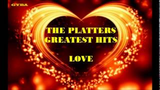 The Platters - Greatest Hits / Love [HQ Full Album]