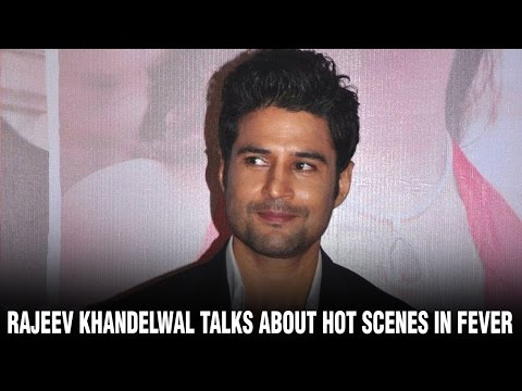 Rajeev Khandelwal talks about hot scenes in Fever | Gauhar Khan Hot | Bollywood Hot Movie