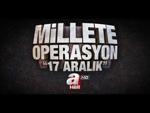 Millete Operasyon 17 Aralık Belgeseli [A Haber]
