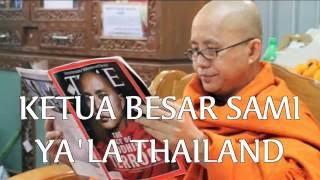 DETI - DETIK BIKSU KETUA BESAR SAMI YA'LA THAILAND MASUK ISLAM