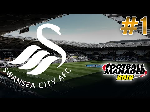 Football Manager 2016 | #1 | Swansea City