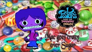 Fosters Home for Imaginary Friends: Mac gose crazy over suger moments