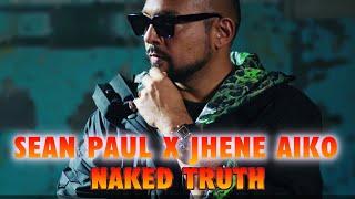 Sean Paul X Jhené Aiko Naked Truth Edit Official