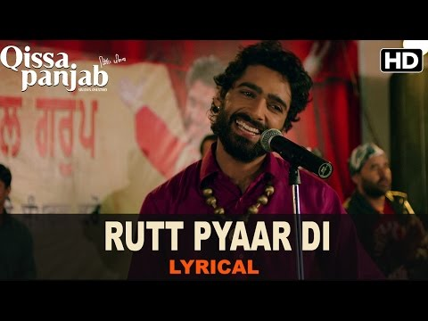Lyrical: Rutt Pyaar Di | Full Song With Lyrics | Qissa Panjab