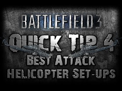 Battlefield 3 QUICK TIP 4 - The BEST Helicopter Set-ups