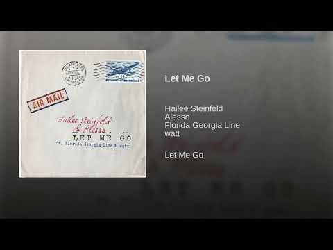 Hailee Steinfeld, Alesso -  Let Me Go (Audio) ft. Florida Georgia Line, Watt