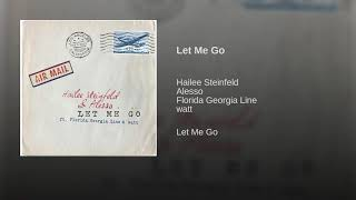 Hailee Steinfeld Alesso -  Let Me Go Audio ft Florida Georgia Line Watt