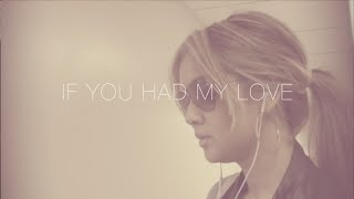 If You Had My Love-Cover by: Karen Rodriguez