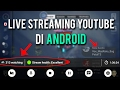 Cara Live Streaming Youtube di Android | Tutorial Live Streaming.mp3