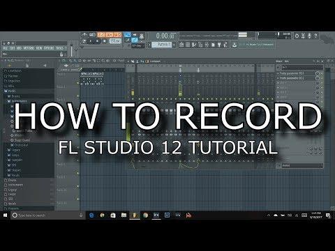 FL Studio 12 Tutorial How to record