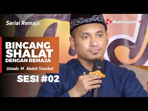 Serial Remaja :  Bincang Shalat dengan Remaja SMA 1 Wonosari (Sesi 02) - Ustadz M Abduh Tuasikal