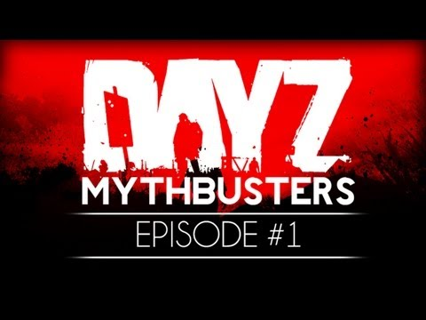 DayZ Mythbusters — Episode 1 thumbnail