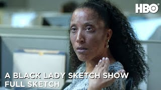 A Black Lady Sketch Show | No Makeup (Full Sketch) | HBO