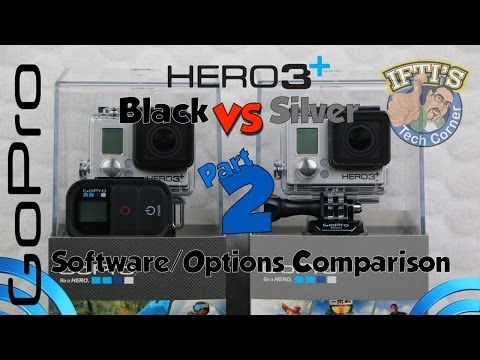 GoPro Hero3+ Black VS Silver - PART 2 : Software/Options Comparison