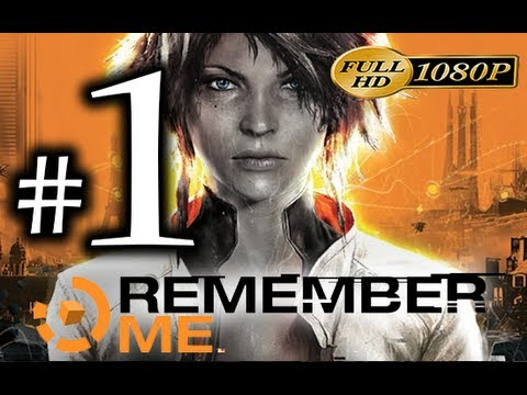 Remember Me - Walkthrough Part 1 [1080p HD] - First 90 Minutes! - No Commentary