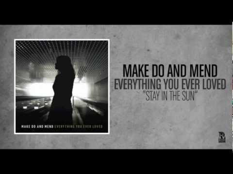 Make Do And Mend - Stay In The Sun