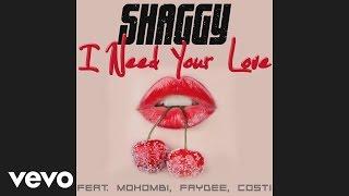 Shaggy I Need Your Love Audio ft Mohombi Faydee Costi