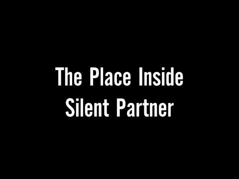 The Place Inside   Silent Partner video