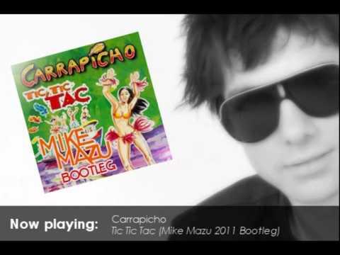 Carrapicho - Tic Tic Tac (Mike Mazu 2011 Bootleg)