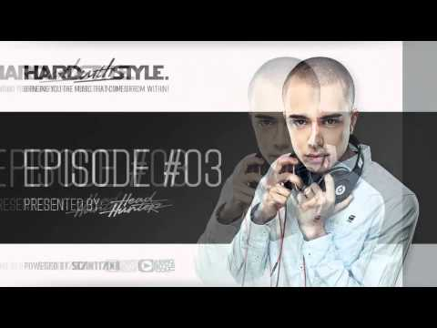 Episode #3 - Headhunterz - Hard With Style