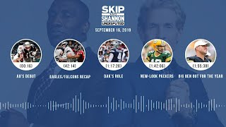 UNDISPUTED Audio Podcast (9.16.19) with Skip Bayless, Shannon Sharpe & Jenny Taft | UNDISPUTED