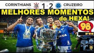 CORINTHIANS 1 x 2 CRUZEIRO & Bom Humor 98FM Melhores Momentos Copa do Brasil 2018 Final Repostado