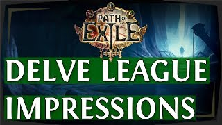 PoE Delve League Thoughts & Criticism - First Look (Path of Exile 2018)