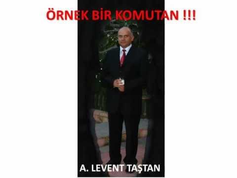 Örnek bir komutan Ahmet Levent Taştan
