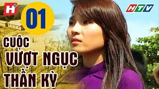 Cuộc Vượt Ngục Thần Kỳ - Tập 1 | HTV Films Lịch Sử Việt Nam Hay Nhất 2019