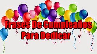 Felicitación De Cumpleaños, Imágenes De Feliz Cumpleaños, Frases Bonitas
