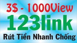 3$ cho 1000 view - Kiếm Tiền Online Dễ Dàng  | Rút Tiền Uy Tín 123link
