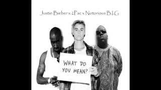 NEW Justin Bieber - What Do You Mean? Ft 2PAC x BIGGIE SMALLS