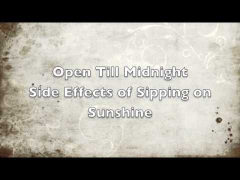 Open Till Midnight - Side Effects Of Sipping On Sunshine
