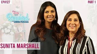 Sunita Marshall | Talks About The Tough Times She Faced | Part I | Rewind With Samina Peerzada