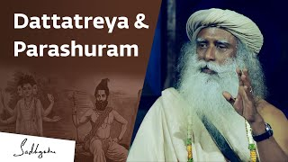 How Dattatreya Made Parashuram His Disciple – Sadhguru