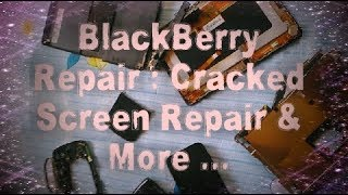 BlackBerry Smartphones : Cracked Screen Repair & More ...
