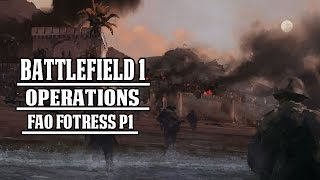 Battlefield 1 Operations Gameplay - Fao Fortress (No Commentary)