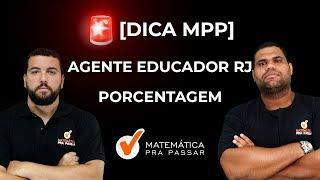 CONCURSO AGENTE EDUCADOR RJ  : DICA  DE  PORCENTAGEM [2019]