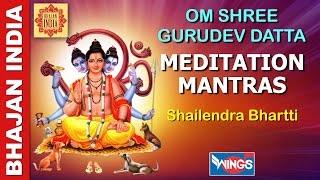 OM SHREE GURUDEV DATTA - VERY POWERFULL MANTRA -SHAILENDRA BHARTTI