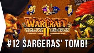 Warcraft 2 ► #12 THE TOMBS OF SARGERAS - Tides of Darkness - [Nostalgic GOG RTS Gameplay]