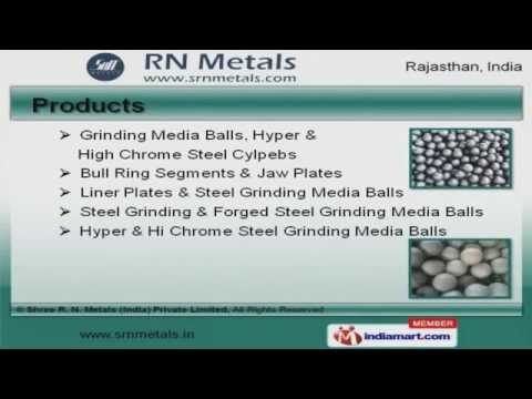 Grinding Media Balls by Shree R. N. Metals (India) Private Limited, Jaipur
