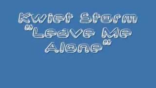 Watch Kwiet Storm Leave Me Alone video