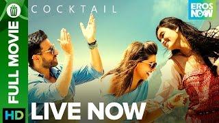 Cocktail  Full Movie LIVE on Eros Now  Saif Ali Kh